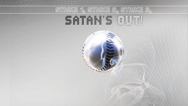 Strike 1, Strike 2, Strike 3 - Satan'...