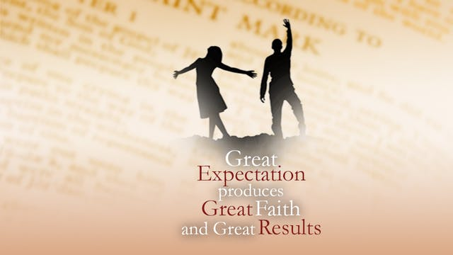 Great Expectation Produces Great Fait...