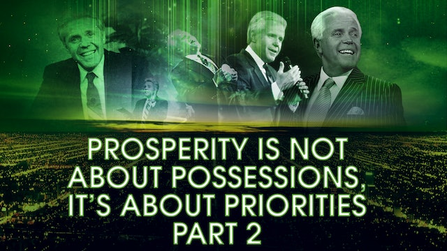 Prosperity Is Not About Possessions, It's About Priorities, Part 2