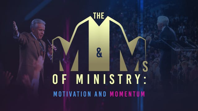 The M & M's of Ministry