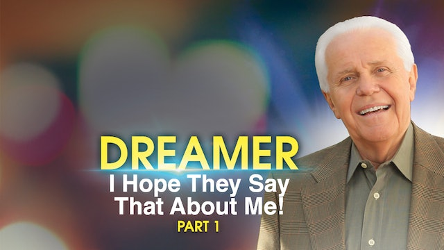 Dreamer: I Hope They Say That About Me! - Part 1