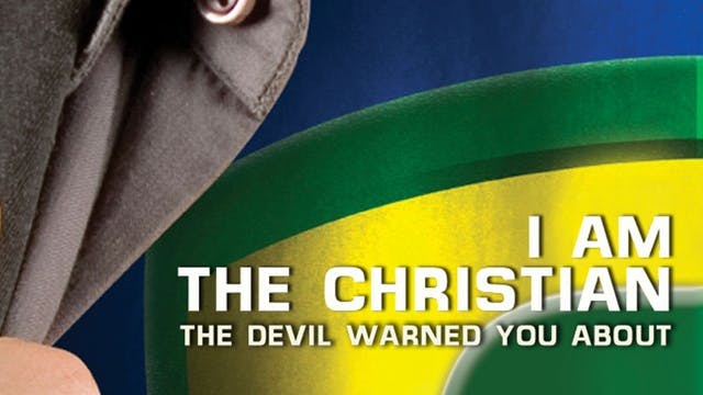 I Am the Christian the Devil Warned Y...