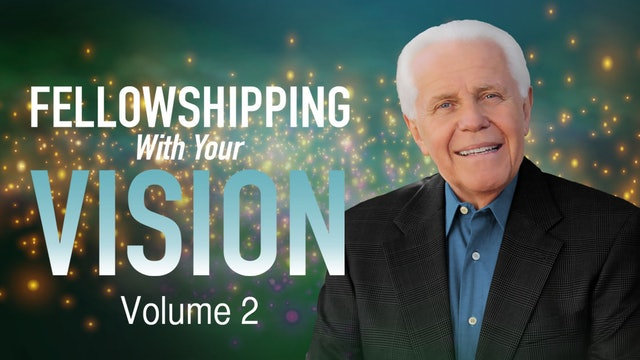 Fellowshipping with Your Vision Vol. 2