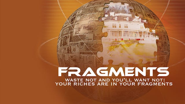 Fragments - Waste Not and You'll Want...