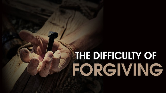 The Difficulty of Forgiving