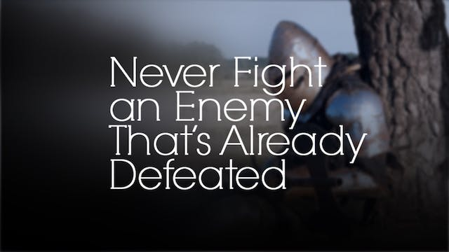 Never Fight an Enemy that's Already D...