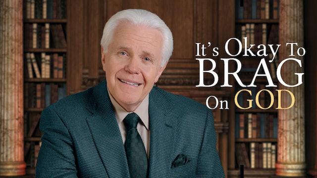 It's Okay To Brag on God