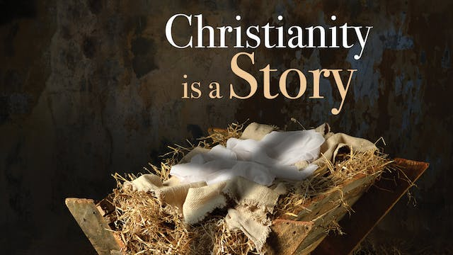 Christianity Is A Story