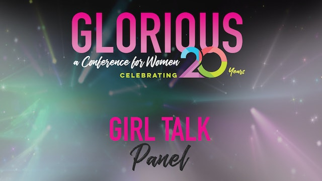 Glorious 2020 Girl Talk Panel