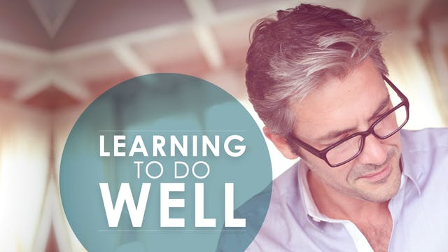 Learning To Do Well