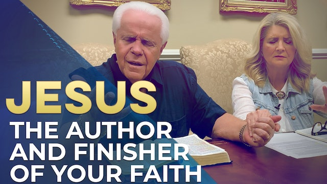 Jesus the Author and Finisher of your Faith