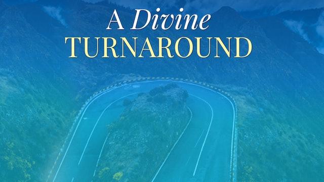 A Divine Turnaround