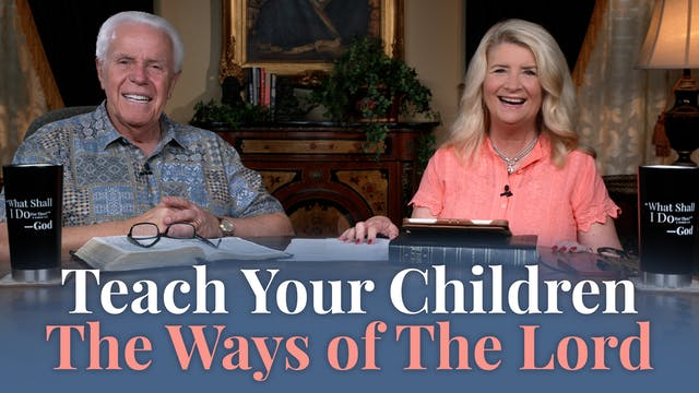 Teach Your Children The Ways Of The Lord