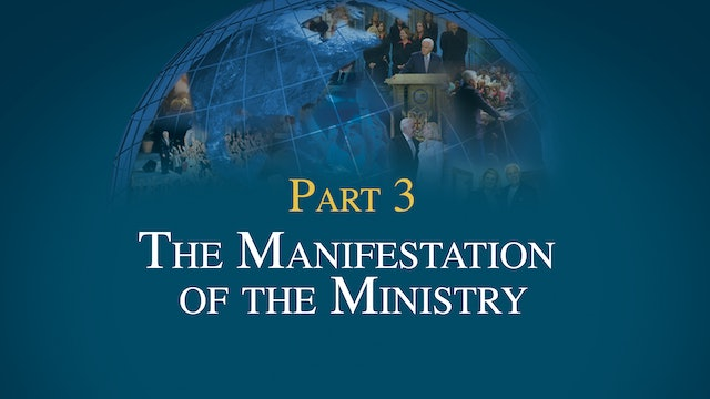 3 Essentials of Ministry, Part 3 - The Manifestation of the Ministry
