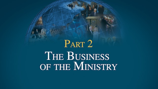 3 Essentials of Ministry, Part 2 - The Business of the Ministry