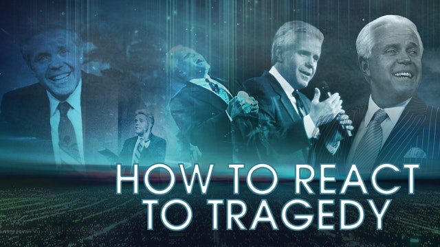 How To React To Tragedy