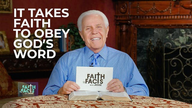 It Takes Faith to Obey God's Word