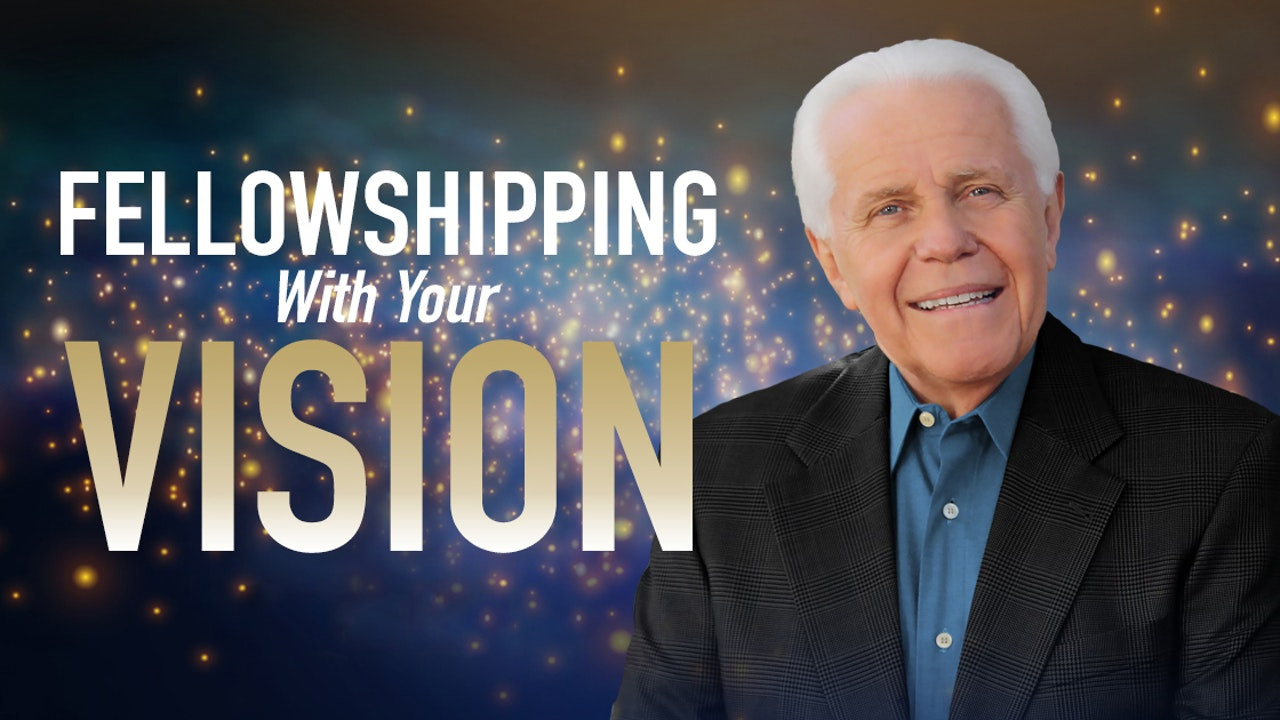 Fellowshipping with Your Vision