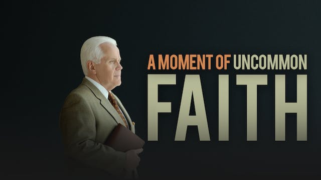 A Moment of Uncommon Faith