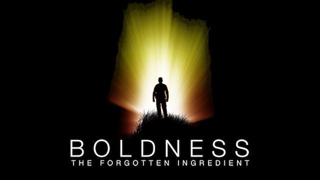 Boldness: The Forgotten Ingredient