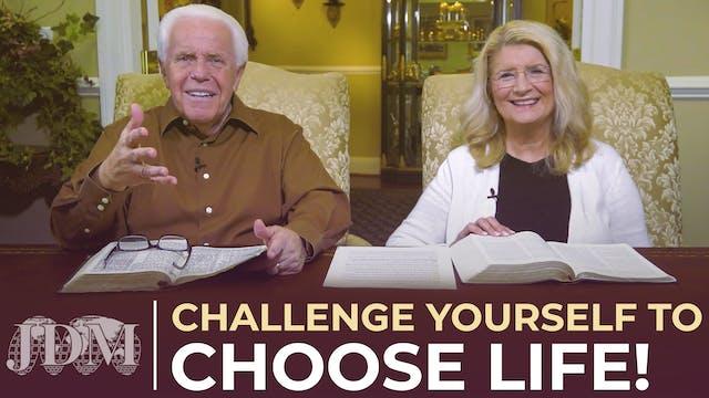 Challenge Yourself to Choose Life