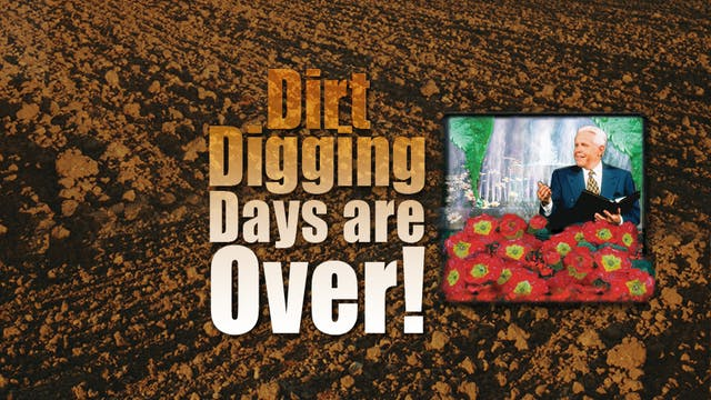 Dirt Digging Days are Over!