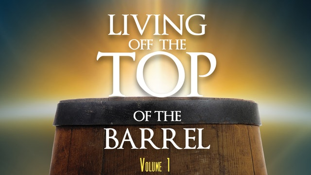 Living Off the Top of the Barrel, Volume 1
