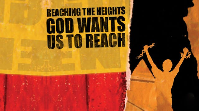 Reaching the Heights God Wants Us to ...