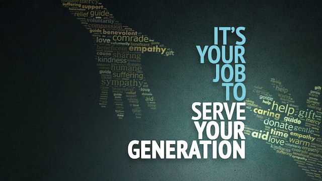 It's Your Job to Serve Your Generation