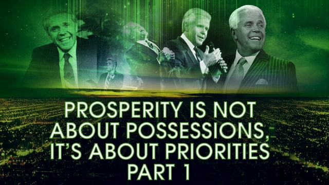 Prosperity Is Not About Possessions, It's About Priorities, Part 1