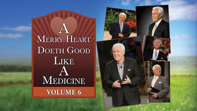 A Merry Heart Doeth Good Like A Medicine, Vol. 6