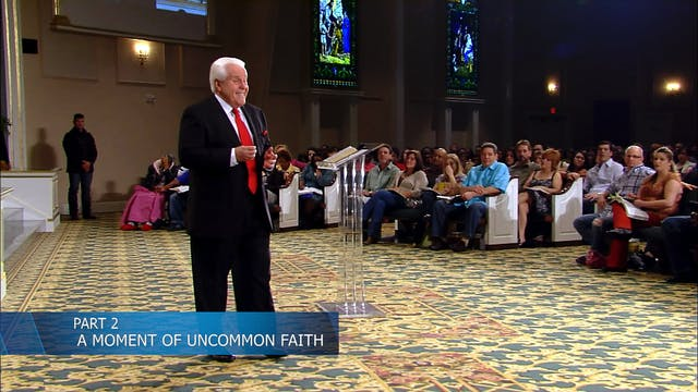 A Moment of Uncommon Faith, Part 2