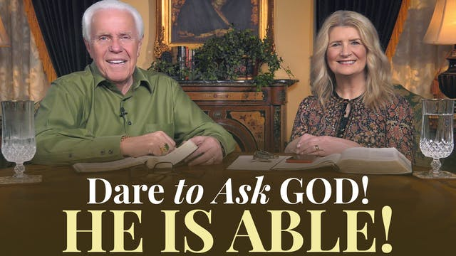 Dare To Ask God! He Is Able!
