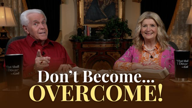 Don't Become...Overcome!