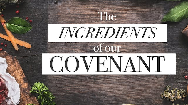 The Ingredients of Our Covenant
