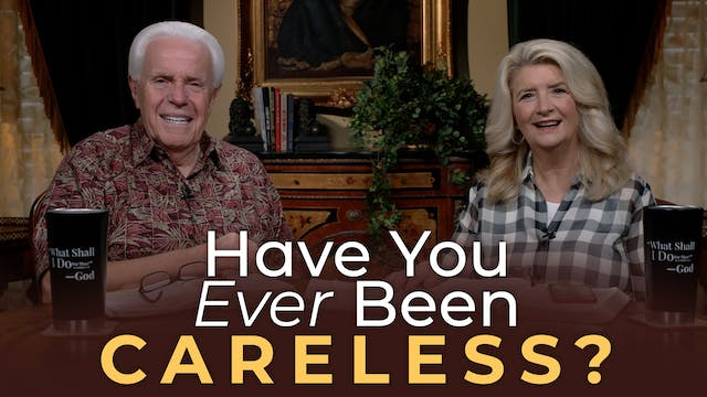 Have You Ever Been Careless?