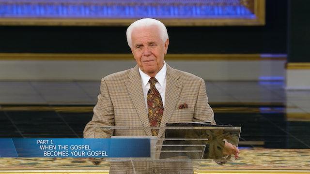 When The Gospel Becomes Your Gospel, Part 1