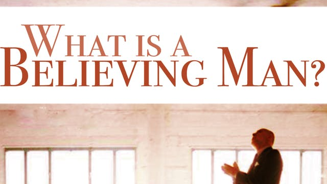 What is a Believing Man?