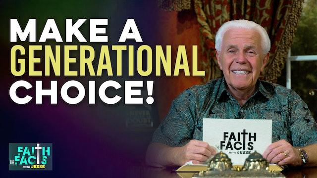 Make A Generational Choice!