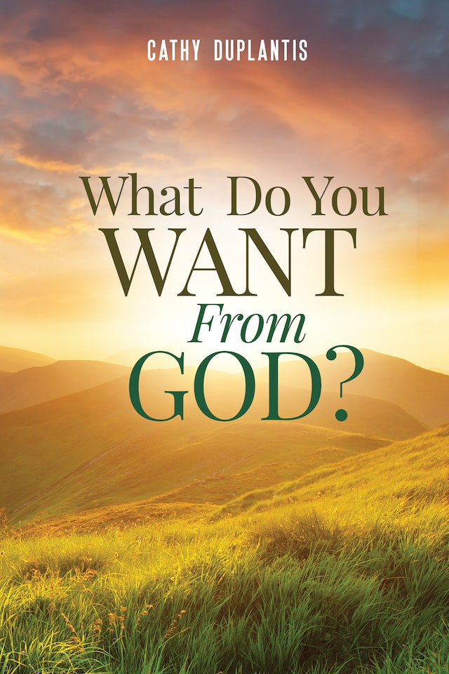 What Do You Want From God?