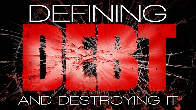 Defining Debt and Destroying It