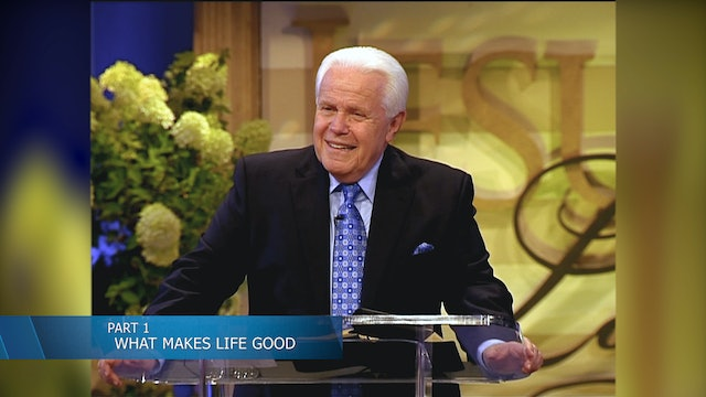What Makes Life Good, Part 1