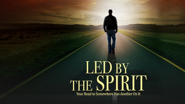 Led by the Spirit - Your Road to Somewhere has Another on It