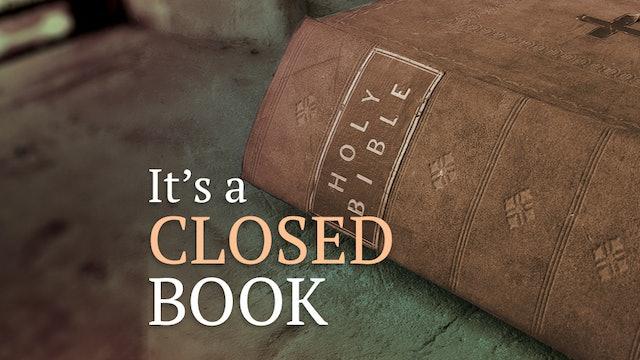 It's A Closed Book
