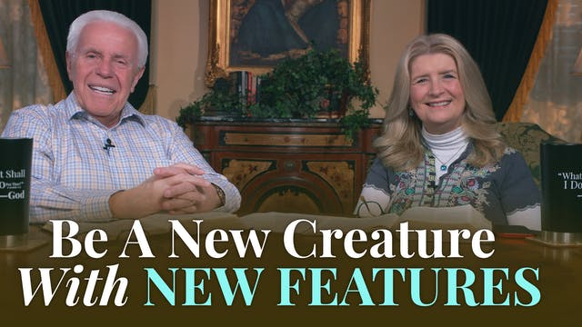 Be A New Creature With New Features