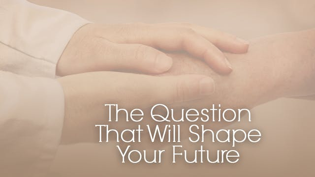 The Question That Will Shape Your Future
