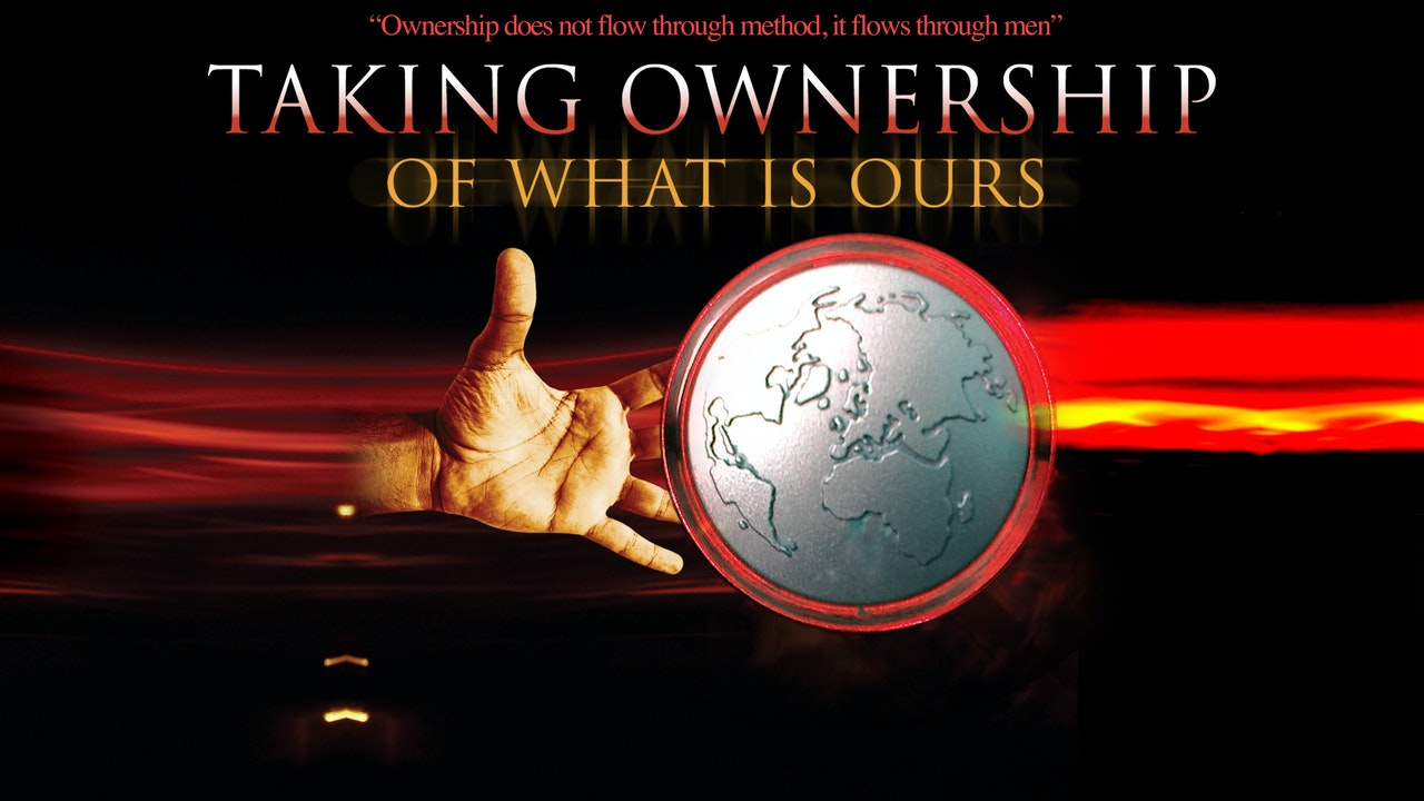 Taking Ownership of What Is Ours