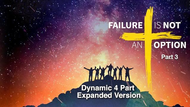 Failure Is Not an Option, Part 3