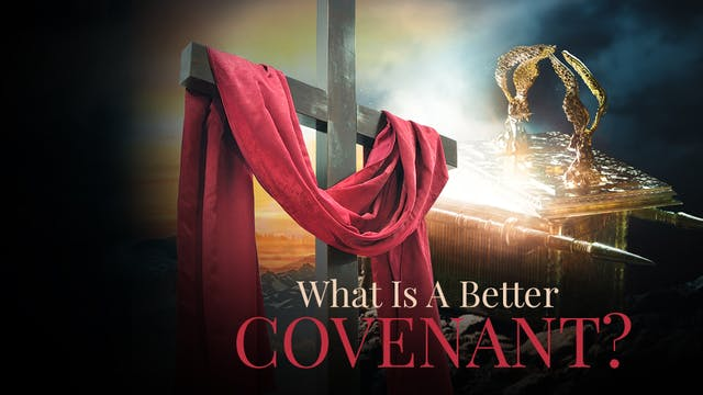 What Is a Better Covenant?
