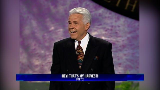 Hey! That's My Harvest!, Part 2